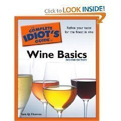 The Complete Idiot's Guide to Wine Basics (Second Edition)