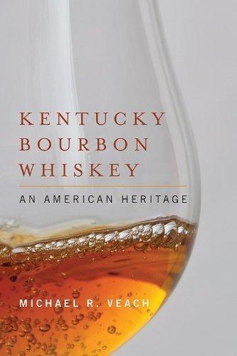 Kentucky Bourbon Whiskey: An American Heritage