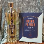 How to Drink French Fluently — A Drinker's Guide to Joie De Vivre
