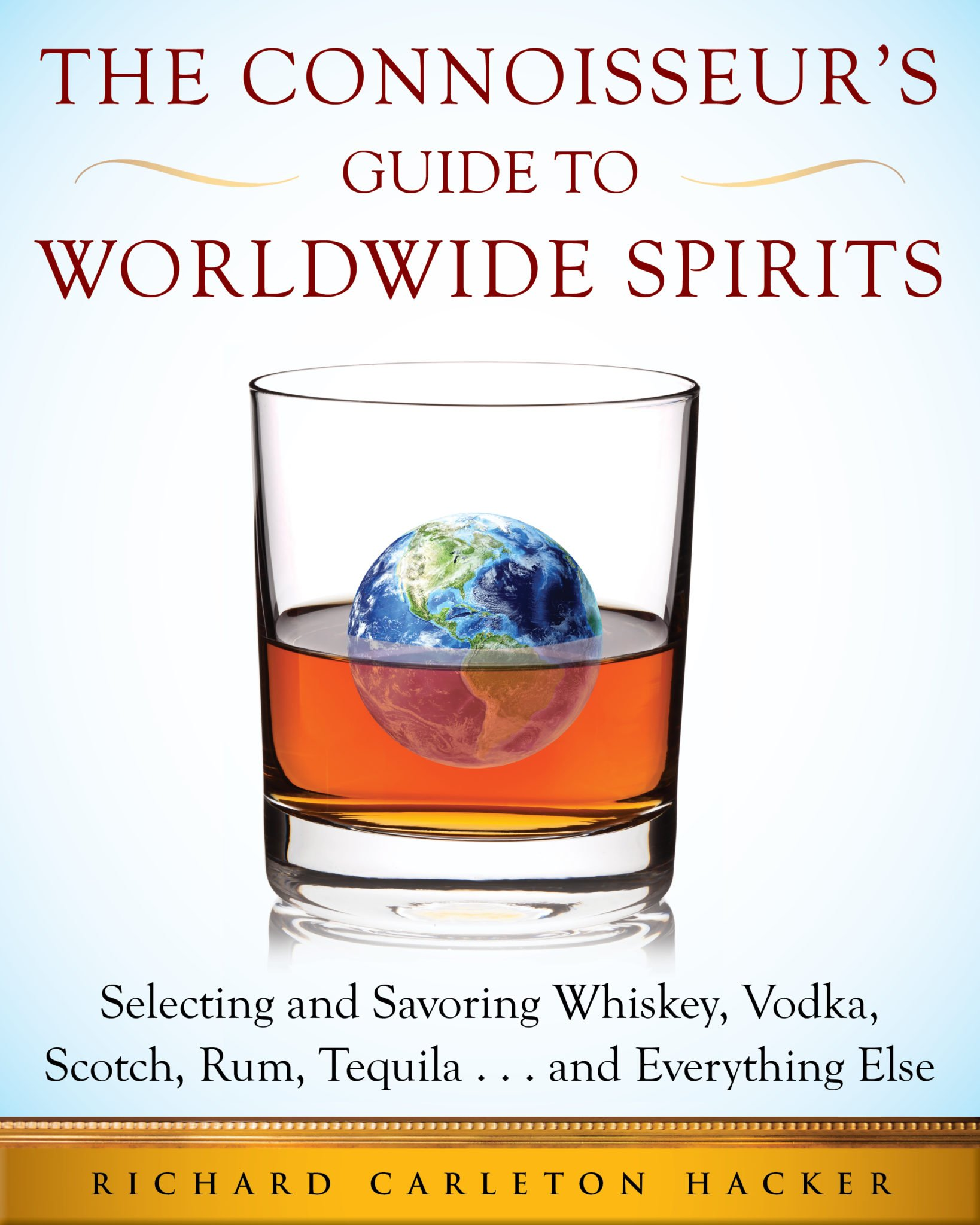 The Connoisseur's Guide to Worldwide Spirits
